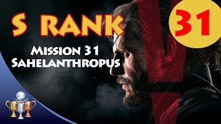 Metal Gear Solid V The Phantom Pain - S RANK Walkthrough (Mission 31 - SAHELANTHROPUS BOSS FIGHT)