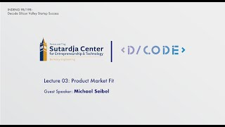 Decode SV Startup Success - Product Market Fit (Michael Seibel, Y Combinator) | UC Berkeley