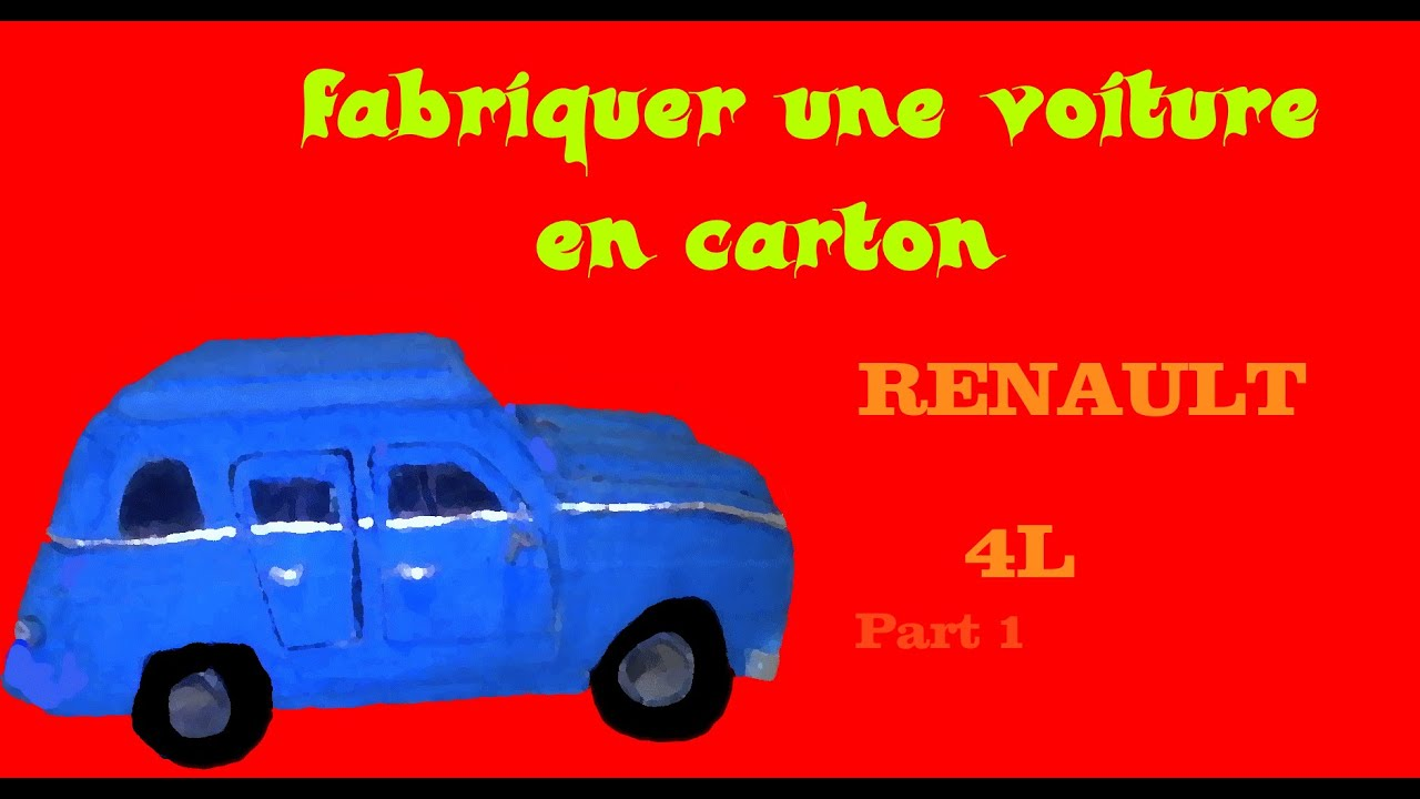 fabriquer une voiture en carton renault 4 l part 1 youtube. Black Bedroom Furniture Sets. Home Design Ideas
