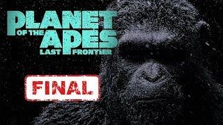 #2 Planet of the Apes I ПЛАНЕТА ОБЕЗЬЯН I Last Frontier