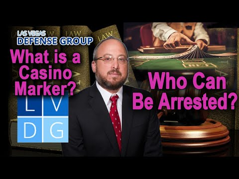 What is a casino marker? And who can be arrested? (UPDATED LAW IN DESCRIPTION)