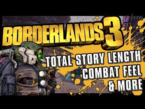 Borderlands 3 - NEW INFO   Campaign Length, Combat Feel, Conjoint Twins, & More.