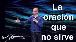 La oración que no sirve - Andrés Corson - 5 Junio 2013