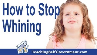 Parenting Tips: How to Stop Whining