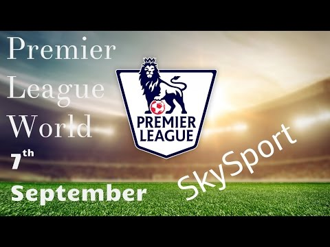 Premier League World   7th September 2016