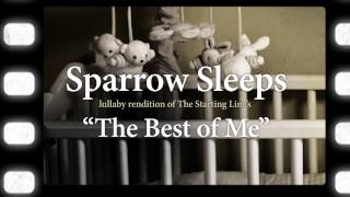 """Sparrow Sleeps: The Starting Line """"The Best of Me"""" Lullaby"""