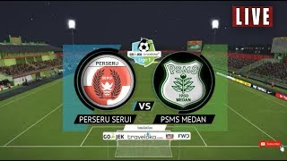 Live Streaming (Link) PERSERU SERUI vs PSMS MEDAN