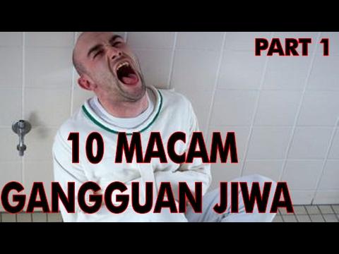 10 MACAM GANGGUAN JIWA PART 1