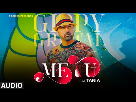 Me & U Full Song (Audio) | Gippy Grewal, Tania | Desi Crew | Happy Raikoti | T-Series from YouTube · Duration:  2 minutes 30 seconds