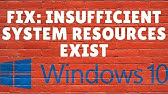 insufficient system resources exist to complete the