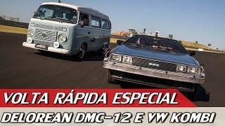 DELOREAN DMC-12 X VW KOMBI - VOLTA RÁPIDA COM RUBENS BARRICHELLO #52 | DE VOLTA PARA O FUTURO