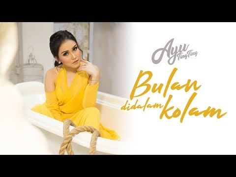 Ayu Ting Ting Bulan Didalam Kolam Official Music Video