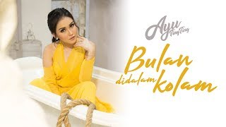 Gambar cover Ayu Ting Ting - Bulan Didalam Kolam (Official Music Video)