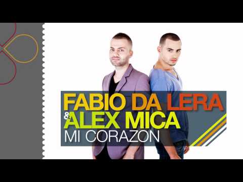 Fabio Da Lera & Alex Mica - Mi Corazon [radio edit]