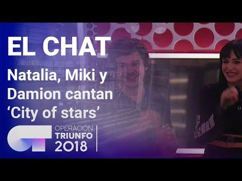 'City Of Stars' - Natalia, Miki Y Damion | El Chat | Programa 5 | OT 2018