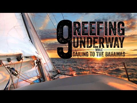 Escape 9 Reefing Underway While Sailing to the Bahamas