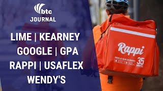 Lime, Kearney, Google, GPA, Rappi, Usaflex e Wendy's | BTC Journal 16/01/20