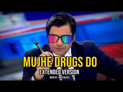 Mujhe Drugs Do (Blazze Remix)   Extended   Arnab Goswami ft. Rhea   Funny Remix   Latest Viral Video