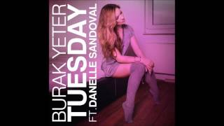Burak Yeter - Tuesday (Extended Mix)
