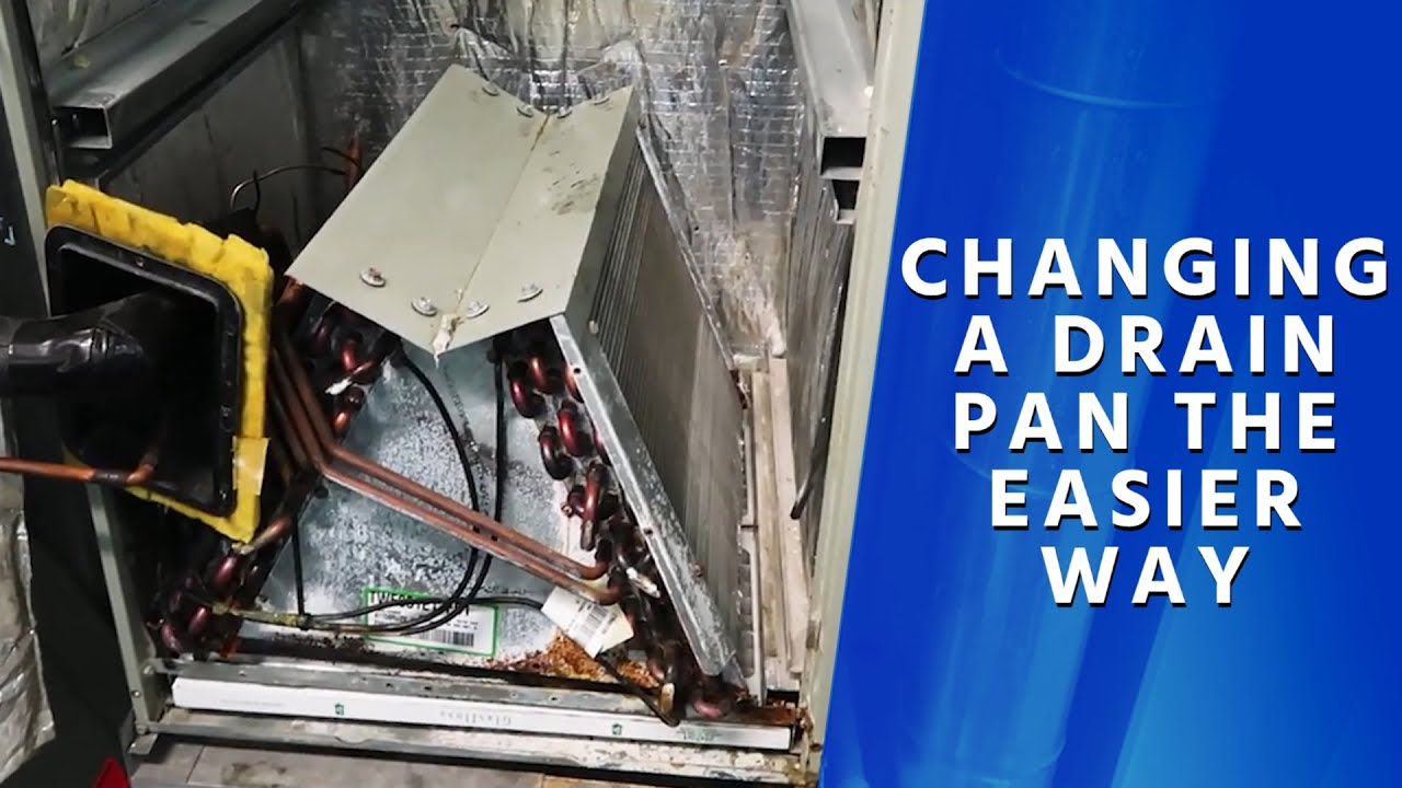 Download Changing a Drain Pan the Easier Way
