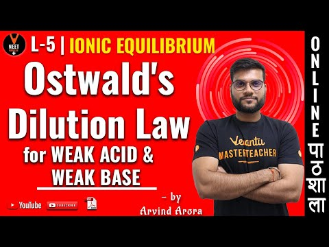 Ostwald's Dilution Law | Ionic Equilibrium |  L 5 | CBSE Class 11 Chemistry Chapter 7 | NEET 2020