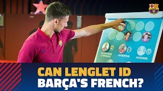 Lenglet quizzed on his blaugrana countrymen