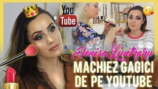 MACHIEZ GAGICI DE PE YOUTUBE Ep.1 Denisa Luntraru