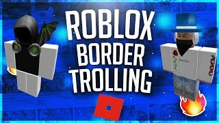 ROBLOX CROSSING MEXICAN BORDER // TROLLING EP 1