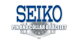 How To Resize Seiko Pin and Collar Bracelet