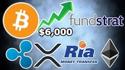 BUY Bitcoin for BULL RUN Fundstrat - Ripple Ria Money Transfer - 10 Institutions XRP - Ethereum PoS
