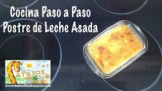 Receta Postre De Leche Asada - Receta Paso A Paso
