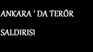 Ankara ' da Terör Saldırısı | HERŞEY TV