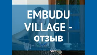 EMBUDU VILLAGE 3* Мальдивы отзывы – отель ЕМБУДУ ВИЛЛАДЖ 3* Мальдивы отзывы видео