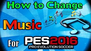 pes 2016 how to change music install for pc