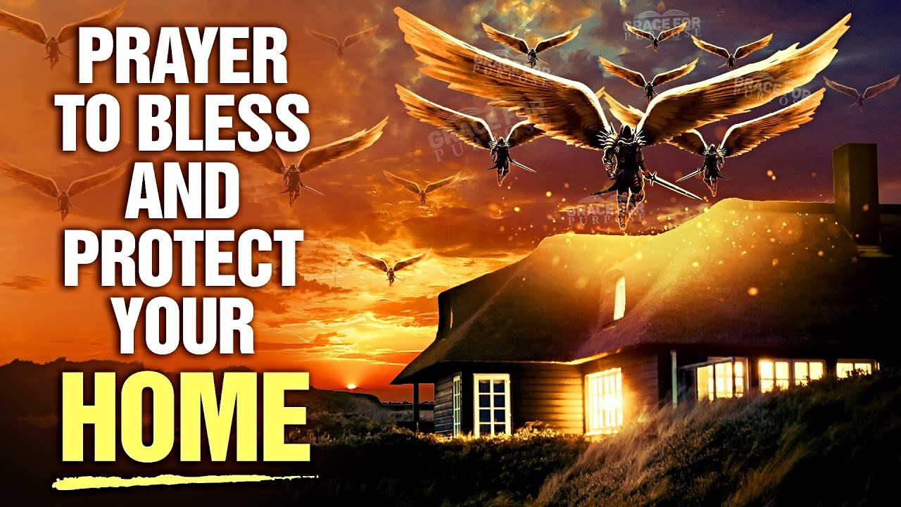 KEEP THIS PLAYING Over Your Home | A Prayer To Bless | Protect and Cleanse Your Home