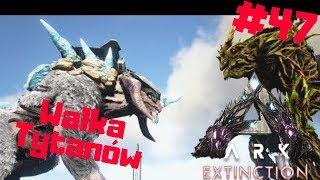 ARK Extinction PL #47 - Walka Forest Tytan vs Ice Titan | Ark: Survival Evolved po polsku