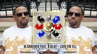 M.Gardner feat. D.Blay   Love'Em All