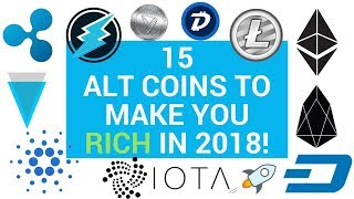 GET THESE 15 ALT COINS TO BECOME FILTHY RICH $$ - 2018