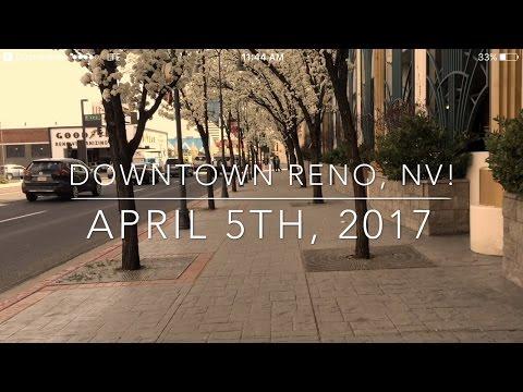 Downtown Reno, NV! April 5th, 2017