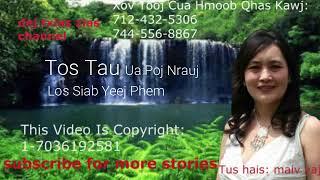 Tos Tau Ua Poj Nrauj Los Siab Yeej Phem ( Neej Neeg Hmoob) 12/18/18