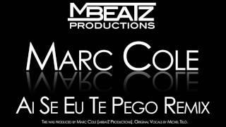 Marc Cole & Michel Teló - Ai Se Eu Te Pego (Marc Cole Bootleg Remix)