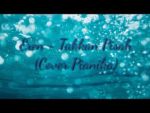 Eren - takkan pisah (pianika cover)