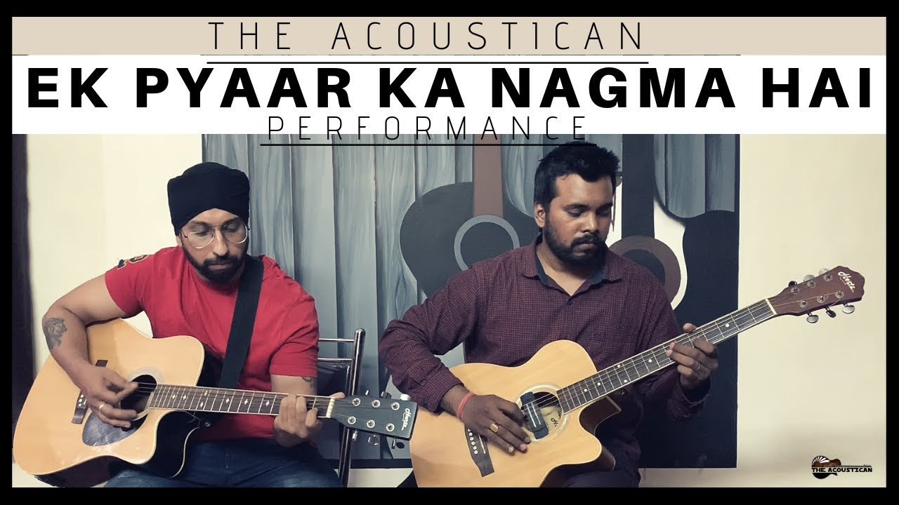 Ek Pyar Ka Nagma Hai Guitar Cover | The Acoustican Guitar Classes | Guitar  Classes in Lucknow