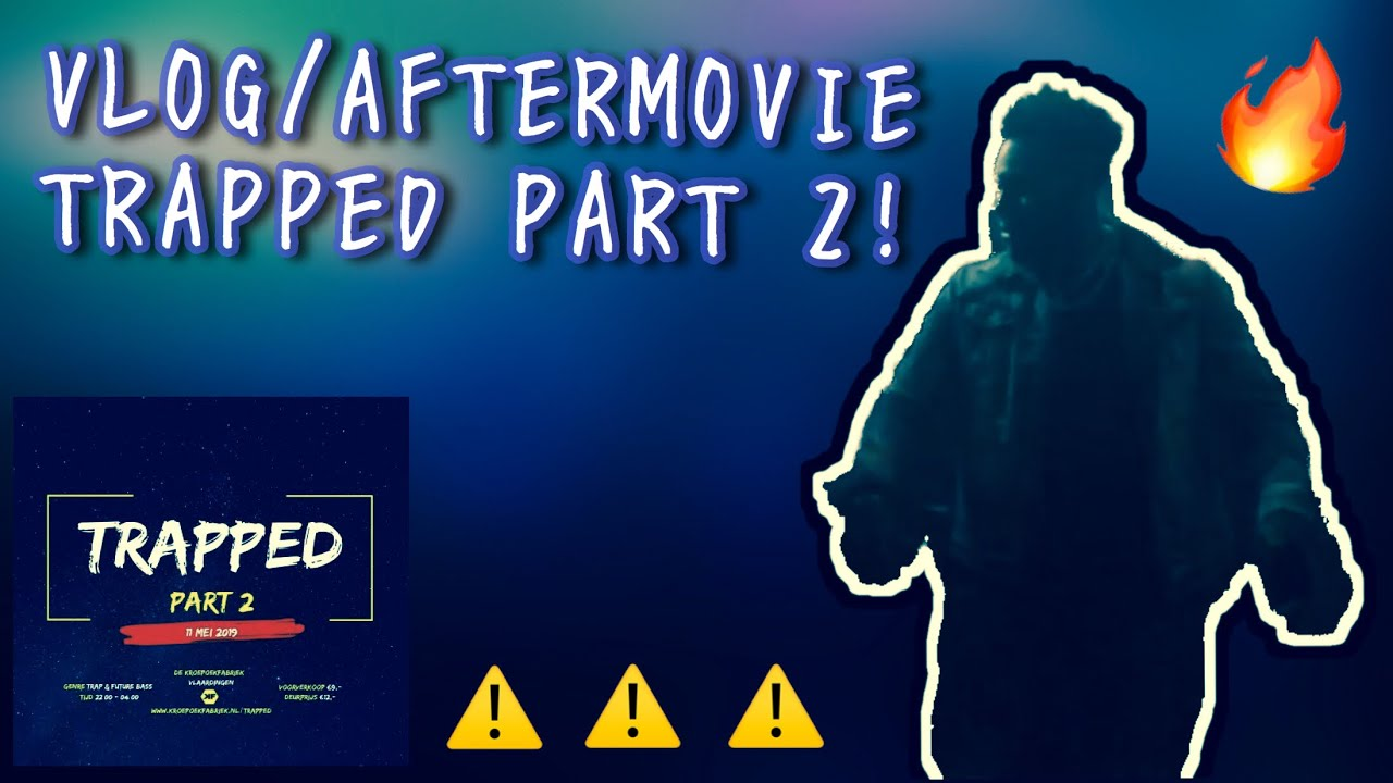 Trapped Part 2 | VLOG\AFTERMOVIE [LIT!!]