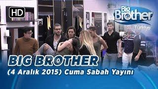 Big Brother Türkiye (4 Aralık 2015) Cuma Sabah Yayını - Bölüm 10
