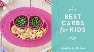Best Carbs for Kids