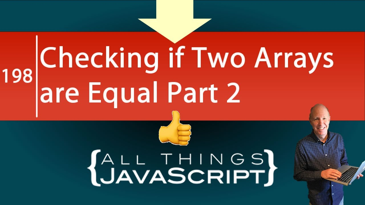 JavaScript Problem: Checking if Two Arrays are Equal Part 2