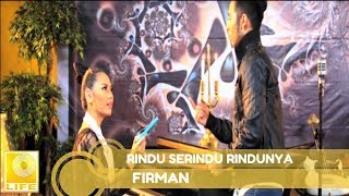 Video Firman Siagian - Rindu Serindu Rindunya [Official MV] download MP3, 3GP, MP4, WEBM, AVI, FLV Agustus 2017