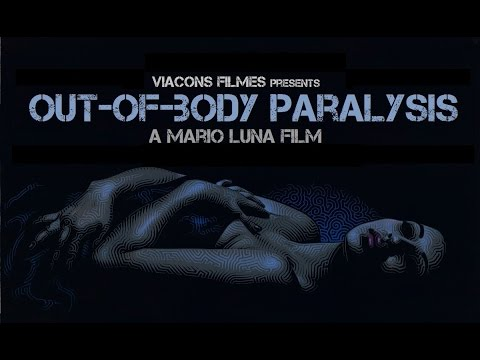 Out-of-body Paralysis - Documentary