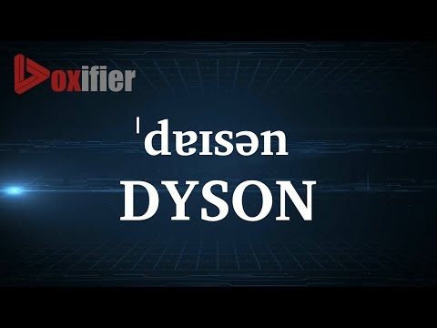 How to Pronunce Dyson in English - Voxifier.com